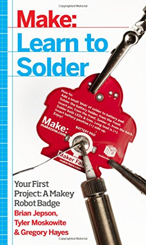Learn to Solder: Tools and Techniques for Assembling Electronics
